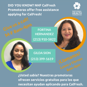 Contact Information for NHF's Promotoras Gilda Sion (213) 399-1619 and Fortina Hernandez (213) 910-5822