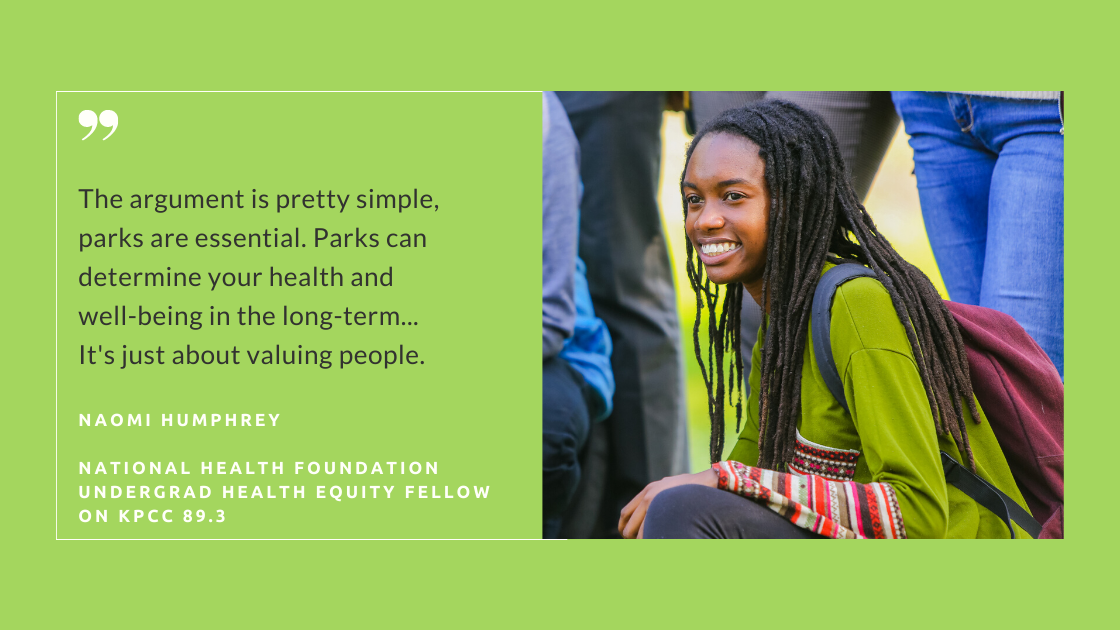 "Header image of a person squatting with a quote by Undergrad Health Equity Fellow Naomi Humphrey: ""The argument is pretty simple, parks are essential. Parks can determine your health and well-being in the long-term... It's just about valuing people."""